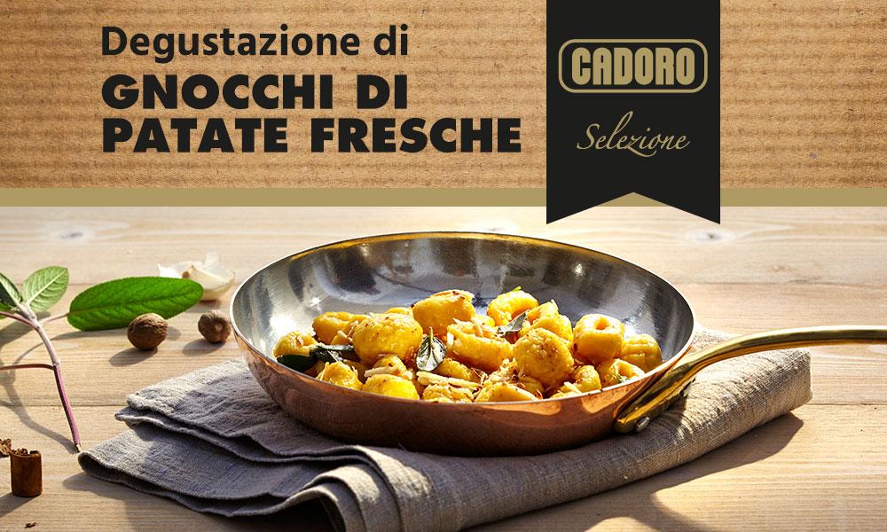 Degustazione Gnocchi grattugiati Cadoro selezione